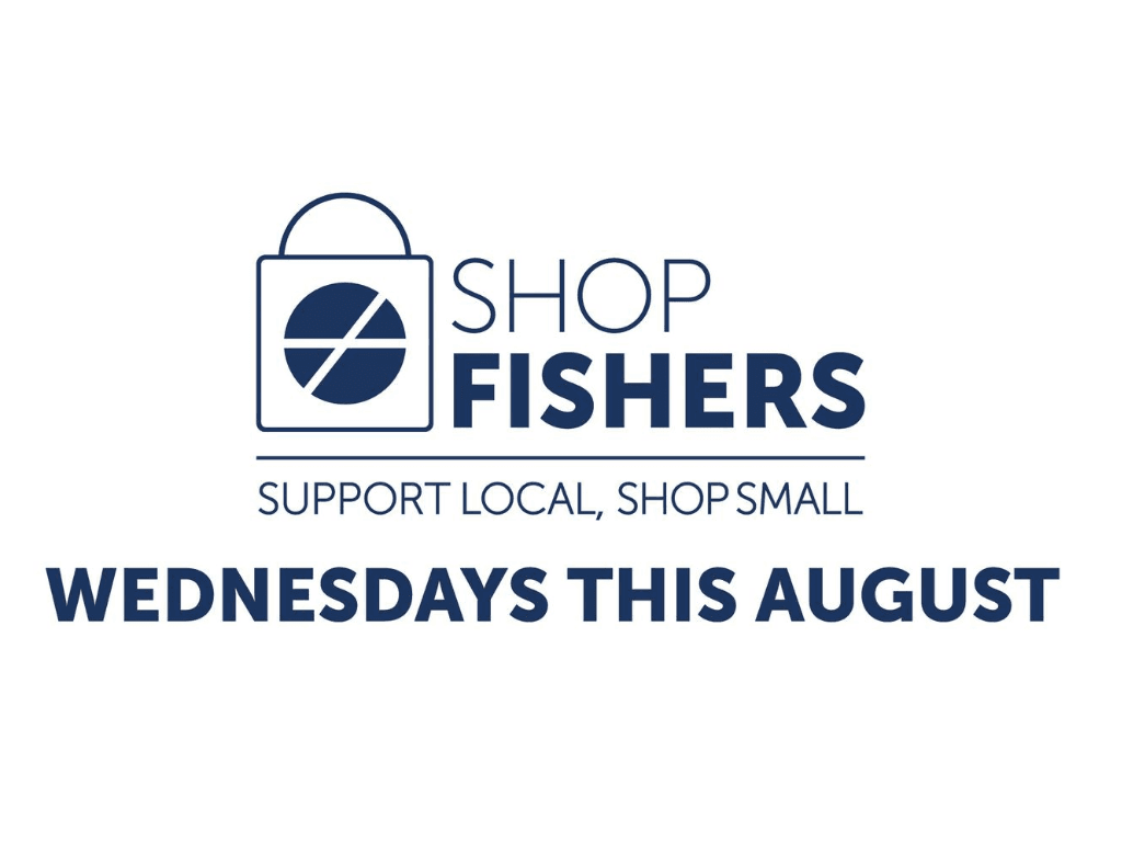 shop fishers support local, shop small. wednesday this august